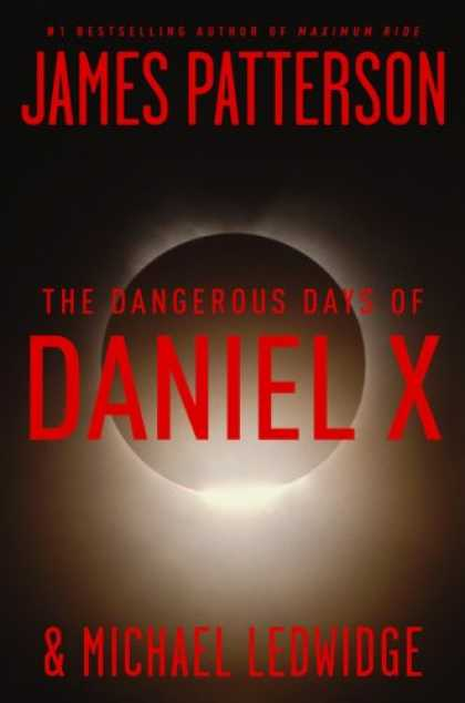 Bestselling Sci-Fi/ Fantasy (2008) - The Dangerous Days of Daniel X by James Patterson