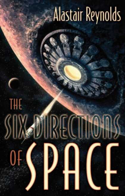 Bestselling Sci-Fi/ Fantasy (2008) - The Six Directions of Space by Alastair Reynolds