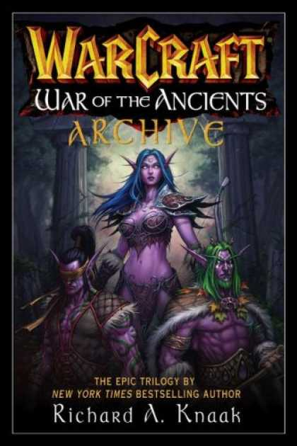 Bestselling Sci-Fi/ Fantasy (2008) - WarCraft War of the Ancients Archive by Richard A. Knaak
