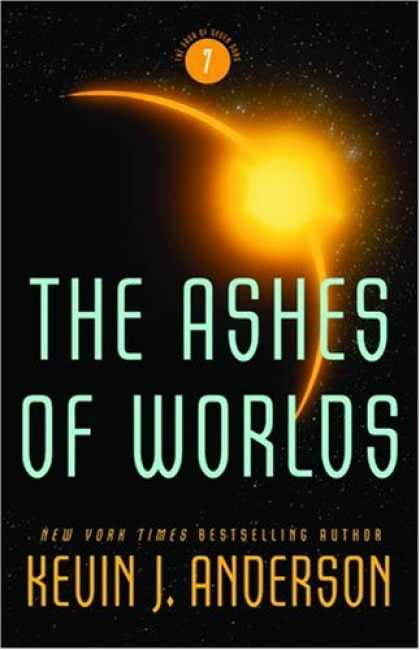 Bestselling Sci-Fi/ Fantasy (2008) - The Ashes of Worlds (Saga of Seven Suns) by Kevin J. Anderson