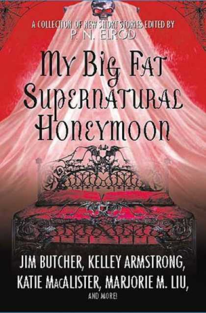 Bestselling Sci-Fi/ Fantasy (2008) - My Big Fat Supernatural Honeymoon