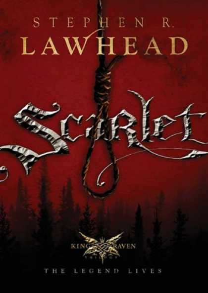 Bestselling Sci-Fi/ Fantasy (2008) - Scarlet (The King Raven, Book 2) by Stephen R. Lawhead