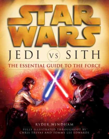 Bestselling Sci-Fi/ Fantasy (2008) - Jedi vs. Sith: The Essential Guide to the Force (Star Wars) by Ryder Windham