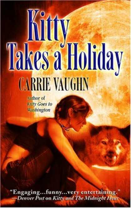 Bestselling Sci-Fi/ Fantasy (2008) - Kitty Takes a Holiday (Kitty Norville, Book 3) by Carrie Vaughn