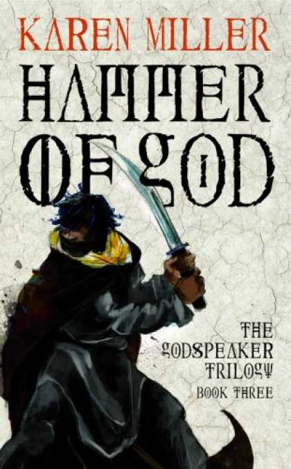 Bestselling Sci-Fi/ Fantasy (2008) - Hammer of God (Godspeaker Trilogy, Book 3) by Karen Miller