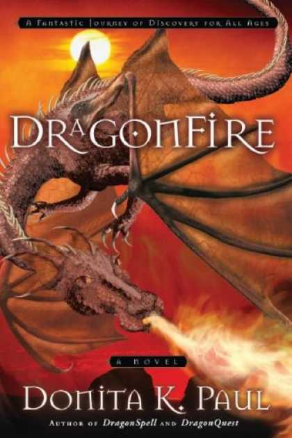 Bestselling Sci-Fi/ Fantasy (2008) - DragonFire (Dragon Keepers Chronicles, Book 4) by Donita K. Paul