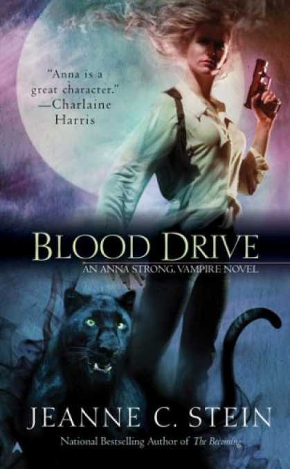 Bestselling Sci-Fi/ Fantasy (2008) - Blood Drive (The Anna Strong Chronicles, Book 2) by Jeanne C. Stein