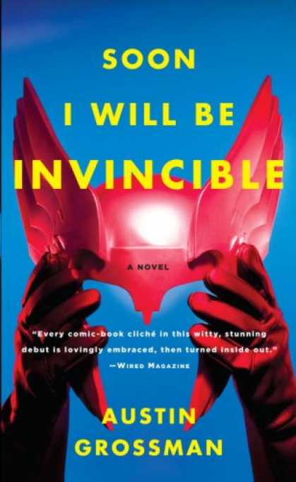 Bestselling Sci-Fi/ Fantasy (2008) - Soon I Will be Invincible (Vintage) by Austin Grossman