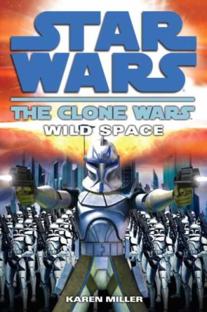 Bestselling Sci-Fi/ Fantasy (2008) - Wild Space (Star Wars: The Clone Wars) by Karen Miller