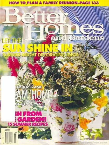 Better Homes and gardens - July 1990