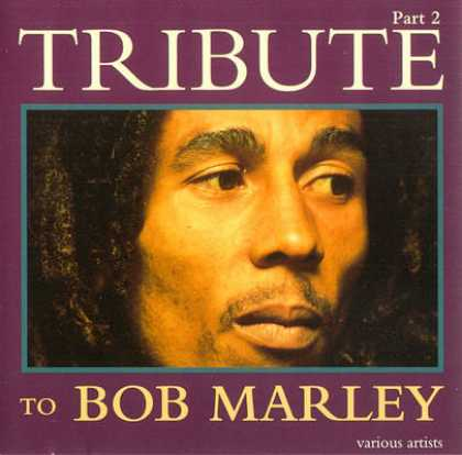 Bob Marley - A Tribute To Bob Marley - Part 2