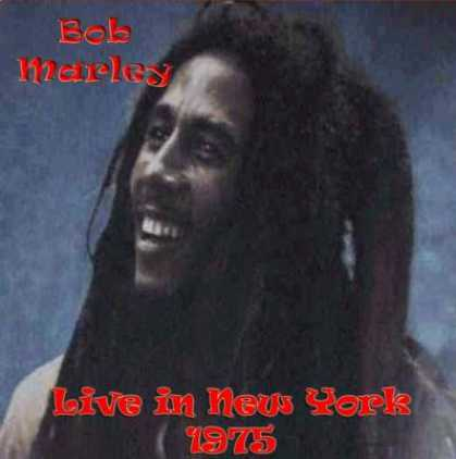 Bob Marley - Bob Marley - Live In New York 1975