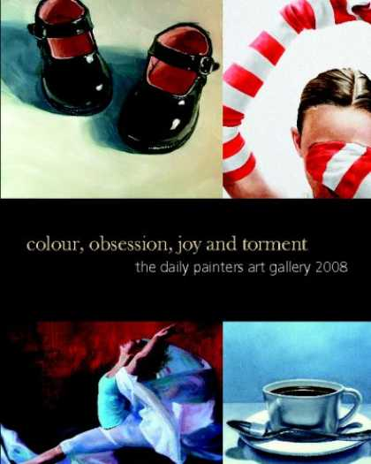 Books About Art - Colour, Obsession, Joy And Torment: The Daily Painters Art Gallery 2008