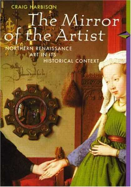Books About Art - The Mirror of the Artist: Northern Renaissance Art in its Historical Context