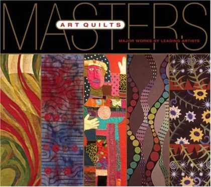 Books About Art - Masters: Art Quilts: Major Works by Leading Artists (The Masters)
