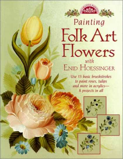 Books About Art - Painting Folk Art Flowers With Enid Hoessinger (Decorative Painting)