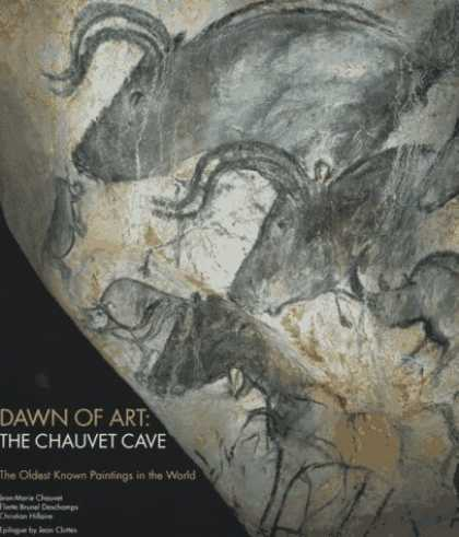 Books About Art - Dawn of Art: The Chauvet Cave (The Oldest Known Paintings in the World)