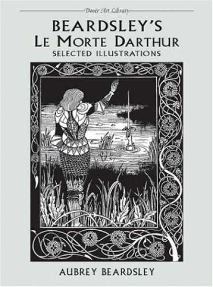 Books About Art - Beardsley's Le Morte Darthur: Selected Illustrations (The Dover Art Library)