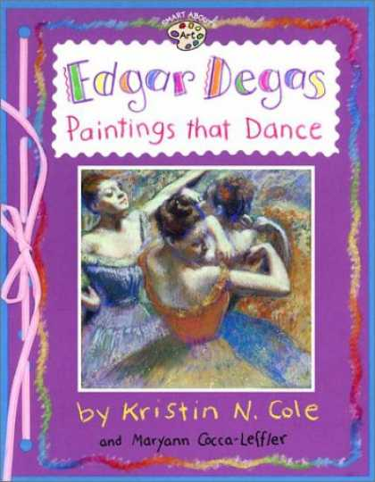 Books About Art - Edgar Degas: Paintings That Dance (GB) (Smart About Art)