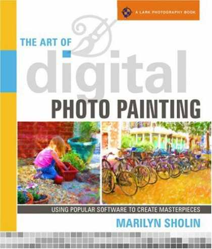 Books About Art - The Art of Digital Photo Painting: Using Popular Software to Create Masterpieces