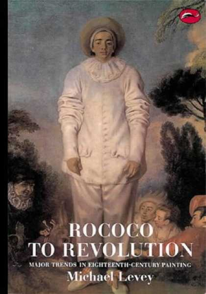 Books About Art - Rococo to Revolution: Major Trends in Eighteenth-Century Painting (World of Art)