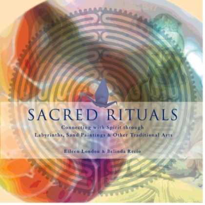 Books About Art - Sacred Rituals: Creating Labyrinths, Sand Paintings, and Other Traditional Arts