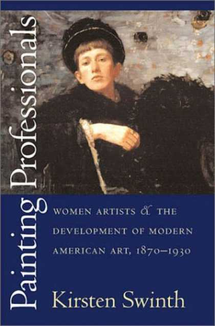 Books About Art - Painting Professionals: Women Artists and the Development of Modern American Art