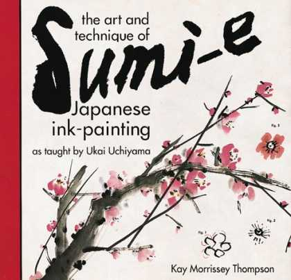 Books About Art - The Art and Technique of Sumi-e Japanese Ink-Painting: As taught by Ukai Uchiyam