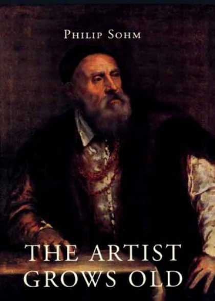 Books About Art - The Artist Grows Old: The Aging of Art and Artists in Italy, 1500-1800