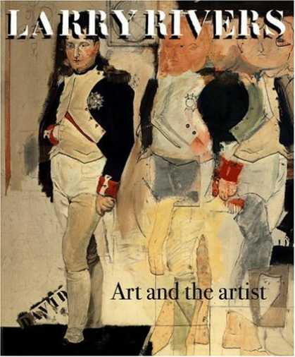 Books About Art - Larry Rivers: Art and the Artist