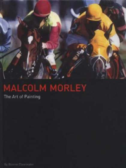 Books About Art - Malcolm Morley: The Art of Painting