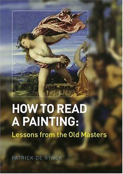 Books About Art - How to Read a Painting: Lessons from the Old Masters