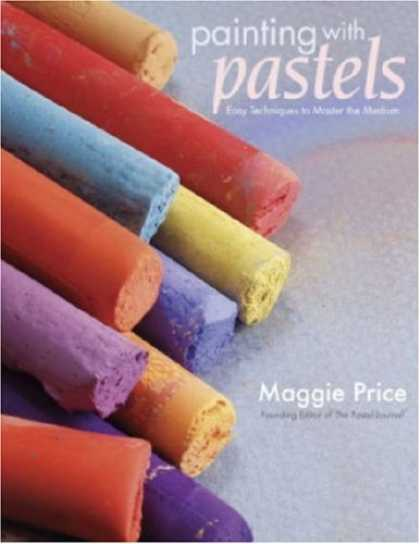 Books About Art - Painting with Pastels: Easy Techniques to Master the Medium