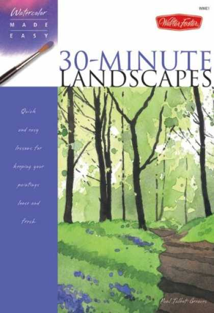 Books About Art - Watercolor Made Easy: 30-Minute Landscapes: Quick and easy lessons for keeping y