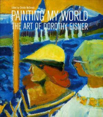 Books About Art - Painting My World: The Art of Dorothy Eisner