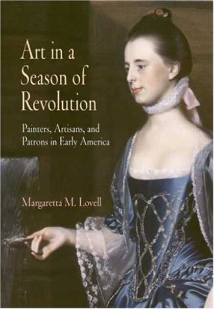 Books About Art - Art in a Season of Revolution: Painters, Artisans, and Patrons in Early America