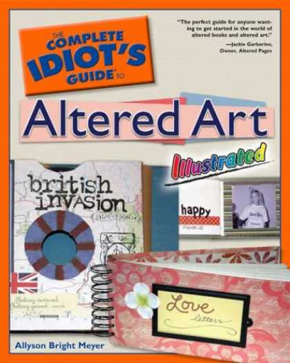 Books About Art - The Complete Idiot's Guide to Altered Art Illustrated