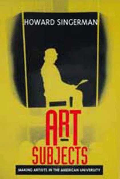 Books About Art - Art Subjects: Making Artists in the American University