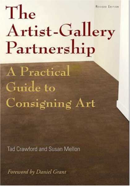 Books About Art - The Artist-Gallery Partnership, Third Edition: A Practical Guide to Consigning A