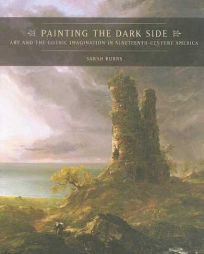 Books About Art - Painting the Dark Side: Art and the Gothic Imagination in Nineteenth-Century Ame