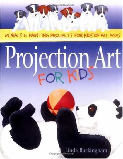 Books About Art - Projection Art for Kids: Murals & Painting Projects for Kids of All Ages