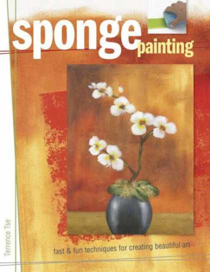 Books About Art - Sponge Painting: Fast and Fun Techniques for Creating Beautiful Art