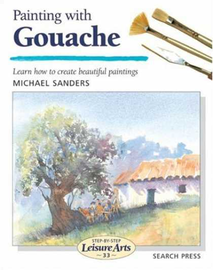 Books About Art - Painting with Gouache (Step-by-Step Leisure Arts)