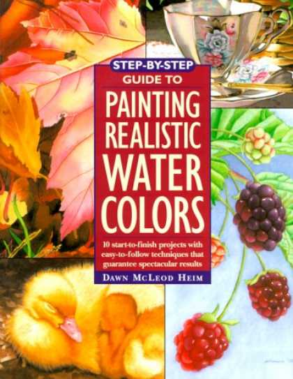 Books About Art - Step-By-Step Guide to Painting Realistic Watercolors