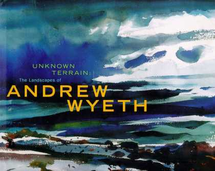Books About Art - Unknown Terrain: The Landscapes of Andrew Wyeth (A Whitney Museum of American Ar
