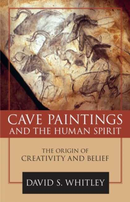 Books About Art - Cave Paintings and the Human Spirit: The Origin of Creativity and Belief