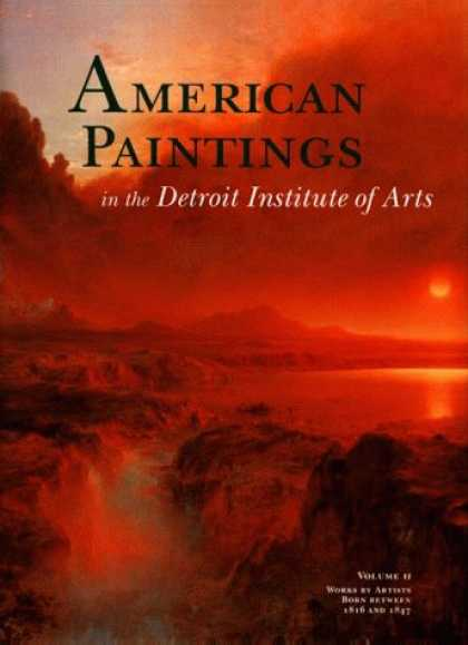 Books About Art - American Paintings in the Detroit Institute of Arts, Vol. II: Works by Artists B