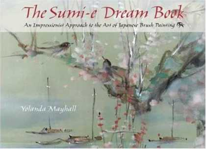 Books About Art - The Sumi-e Dream Book: An Impressionist Approach to the Art of Japanese Brush Pa