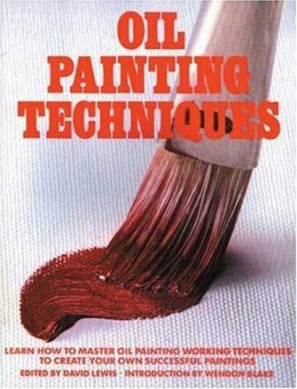 Books About Art - Oil Painting Techniques: Learn How to Master Oil Painting Working Techniques to