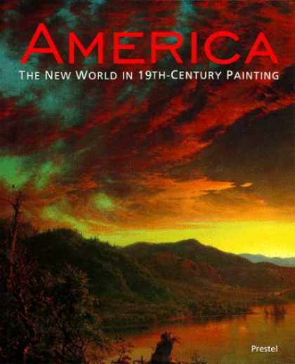 Books About Art - America: The New World in 19th-Century Painting (Prestel Art)